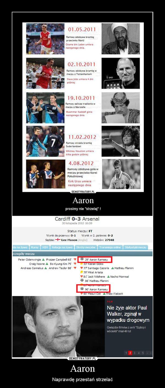 Aaron – Naprawdę przestań strzelać