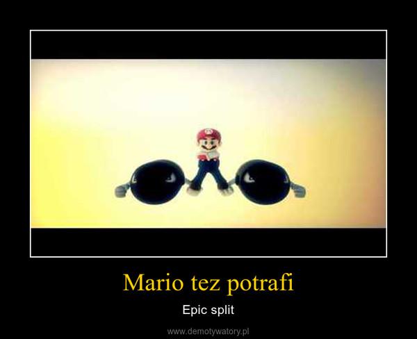 Mario tez potrafi – Epic split