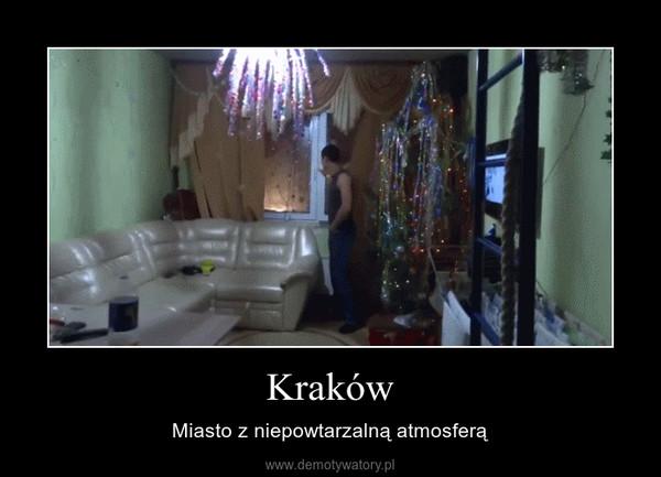 Kraków – Miasto z niepowtarzalną atmosferą