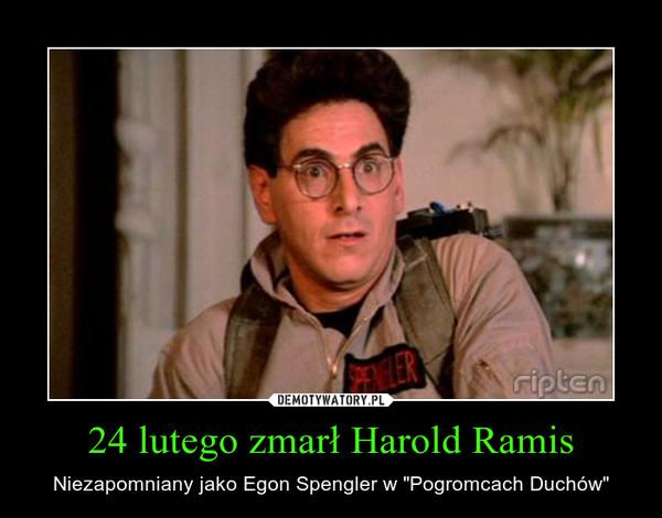 """24 lutego zmarł Harold Ramis – Niezapomniany jako Egon Spengler w """"Pogromcach Duchów"""""""