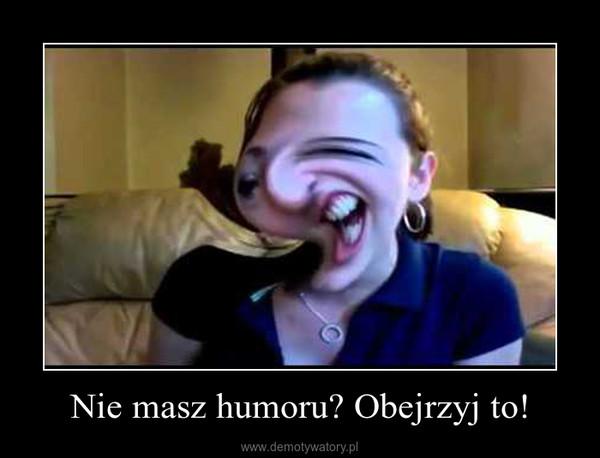 Nie masz humoru? Obejrzyj to! –