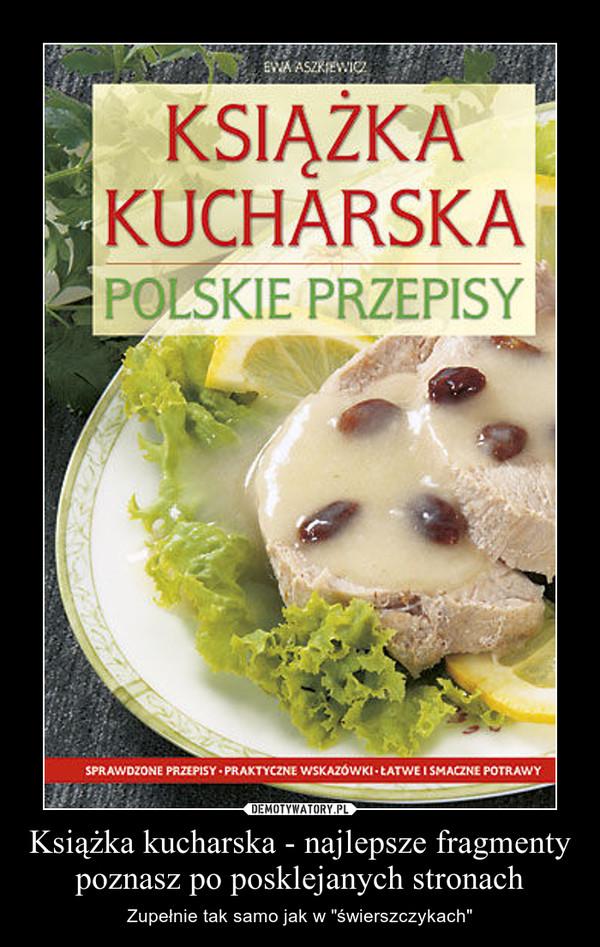 """Książka kucharska - najlepsze fragmenty poznasz po posklejanych stronach – Zupełnie tak samo jak w """"świerszczykach"""""""