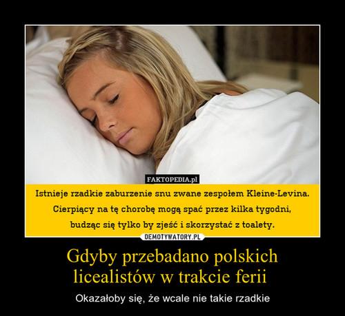 Gdyby przebadano polskich licealistów w trakcie ferii