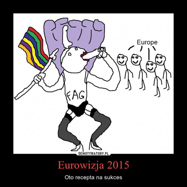 Eurowizja 2015 – Oto recepta na sukces