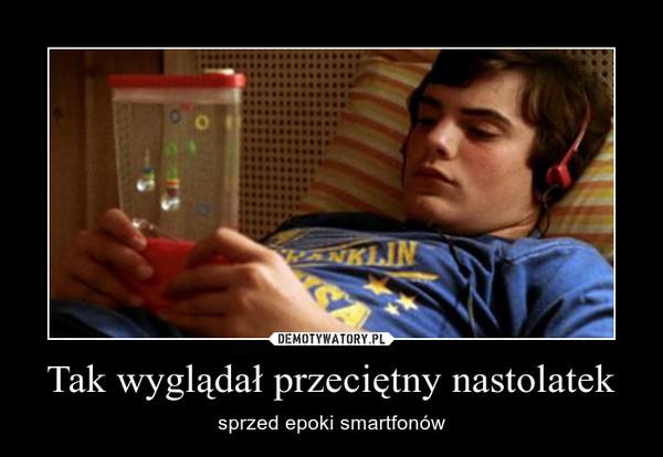 Tak wyglądał przeciętny nastolatek – sprzed epoki smartfonów
