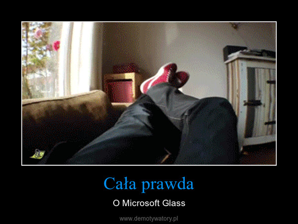 Cała prawda – O Microsoft Glass