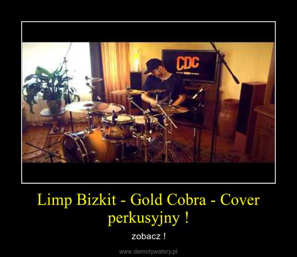 Limp Bizkit - Gold Cobra - Cover perkusyjny ! – zobacz !