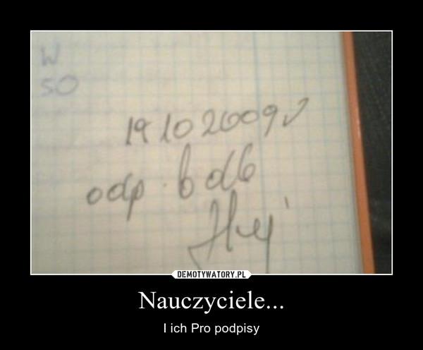 Nauczyciele... – I ich Pro podpisy