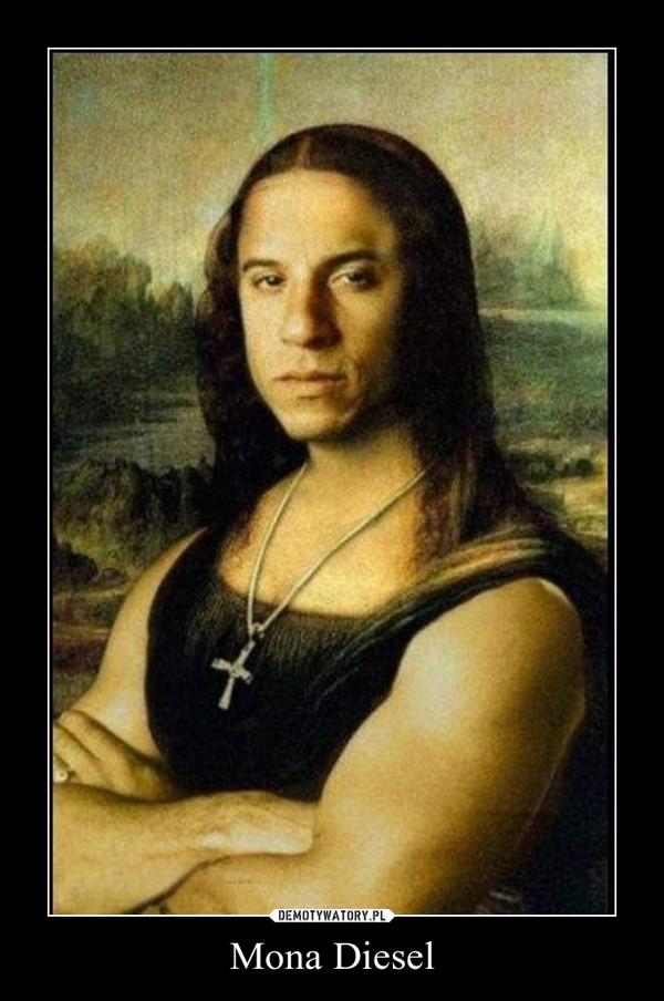 Mona Diesel –