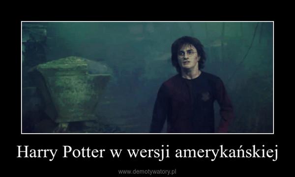 Harry Potter w wersji amerykańskiej –