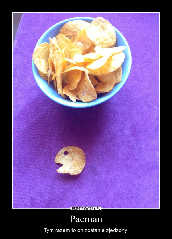 Pacman – Tym razem to on zostanie zjedzony.