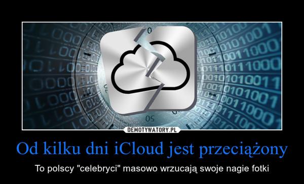 """Od kilku dni iCloud jest przeciążony – To polscy """"celebryci"""" masowo wrzucają swoje nagie fotki"""