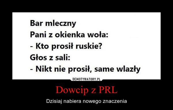 Dowcip z PRL – Dzisiaj nabiera nowego znaczenia