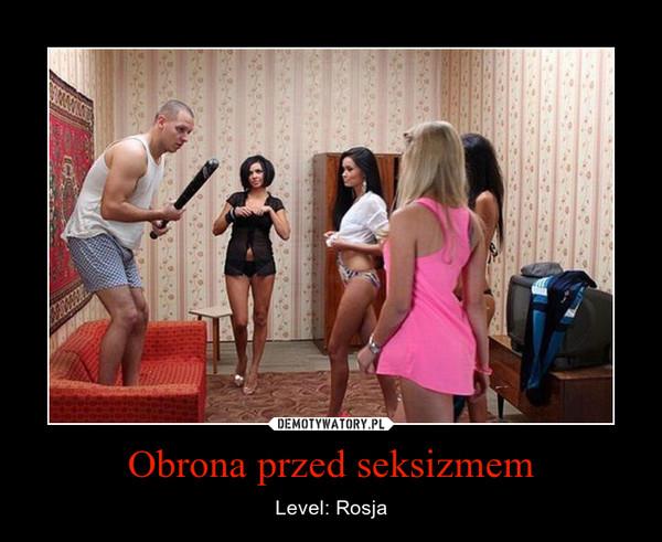 Obrona przed seksizmem – Level: Rosja
