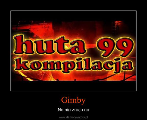 Gimby – No nie znajo no