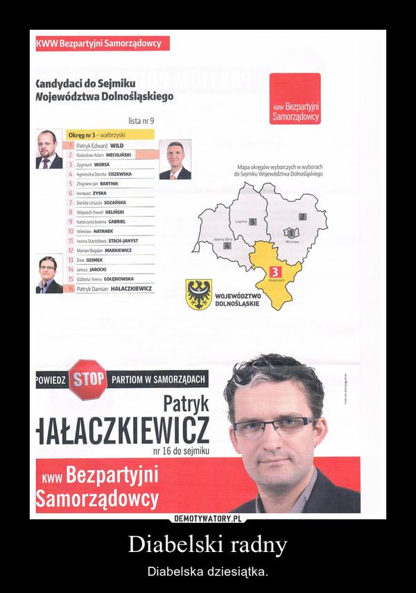 Diabelski radny – Diabelska dziesiątka.