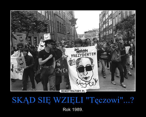 """SKĄD SIĘ WZIĘLI """"Tęczowi""""...? – Rok 1989."""