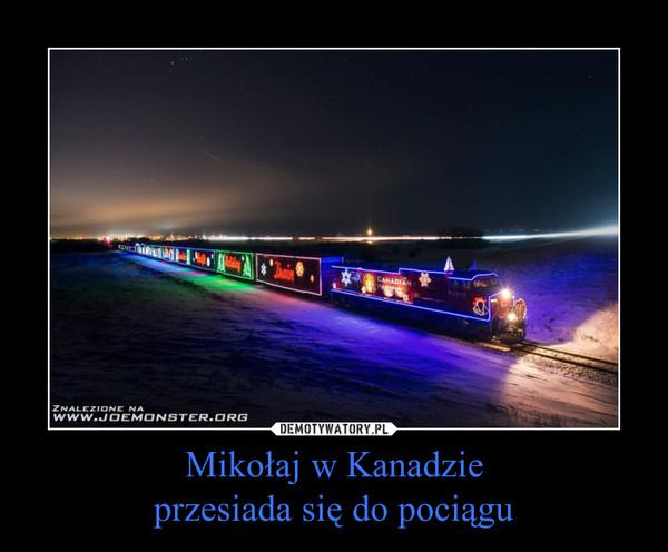 Mikołaj w Kanadzieprzesiada się do pociągu –