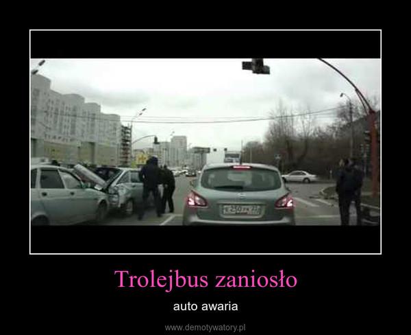 Trolejbus zaniosło – auto awaria