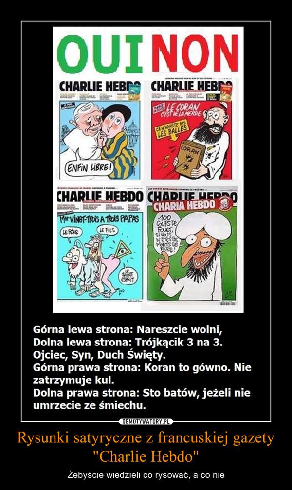 """Rysunki satyryczne z francuskiej gazety """"Charlie Hebdo"""" – Żebyście wiedzieli co rysować, a co nie"""