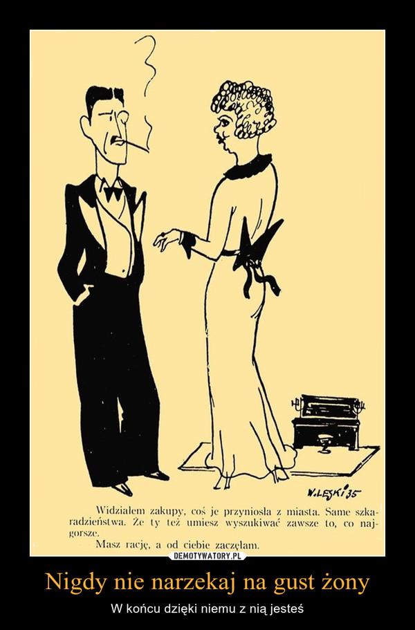 Nigdy nie narzekaj na gust żony – W końcu dzięki niemu z nią jesteś