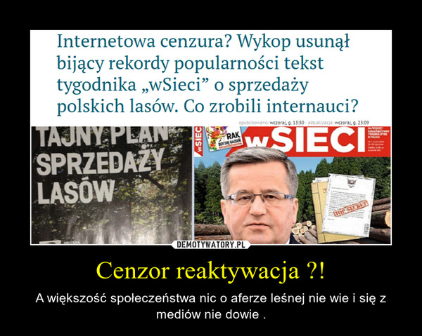 Cenzor reaktywacja ?! – A większość społeczeństwa nic o aferze leśnej nie wie i się z mediów nie dowie .