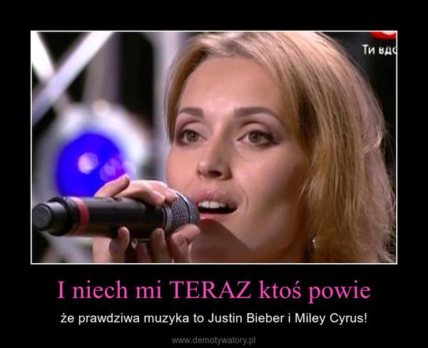 I niech mi TERAZ ktoś powie – że prawdziwa muzyka to Justin Bieber i Miley Cyrus!