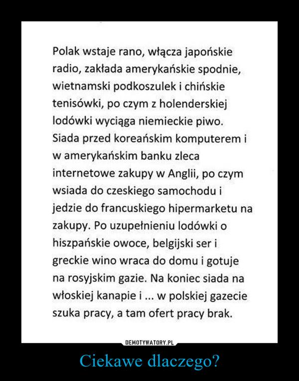 Ciekawe dlaczego? –