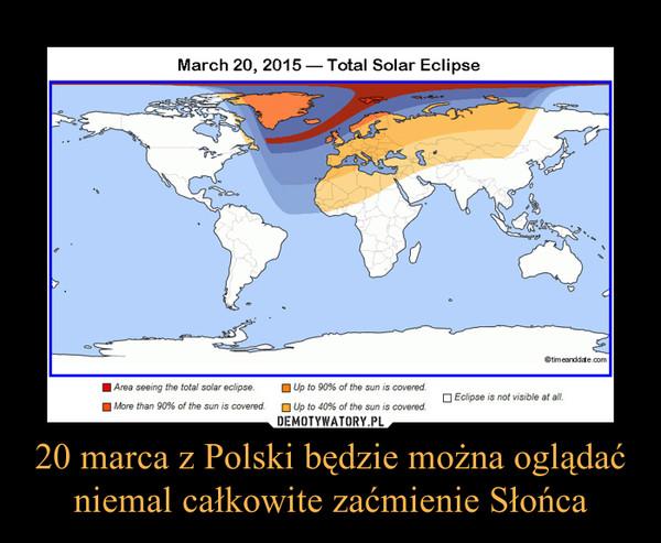 20 marca z Polski będzie można oglądać niemal całkowite zaćmienie Słońca –