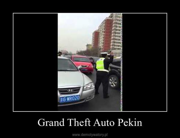 Grand Theft Auto Pekin –