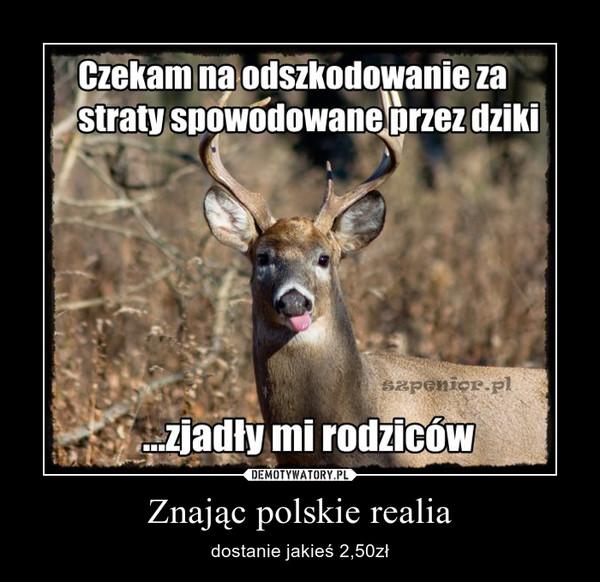 Znając polskie realia – dostanie jakieś 2,50zł