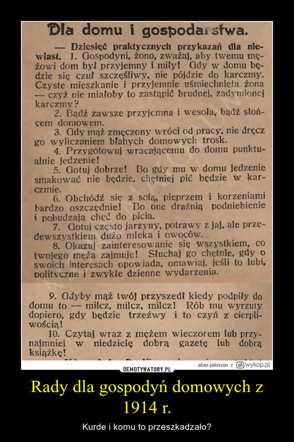 Rady dla gospodyń domowych z 1914 r. – Kurde i komu to przeszkadzało?