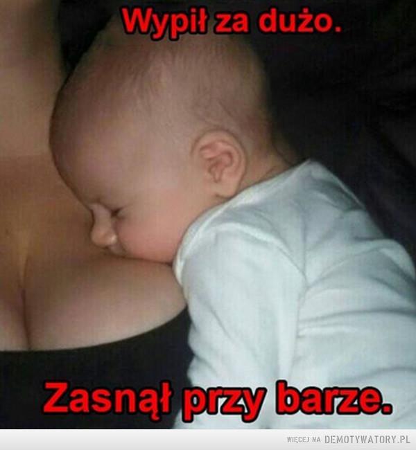 Zasnął przy ... –