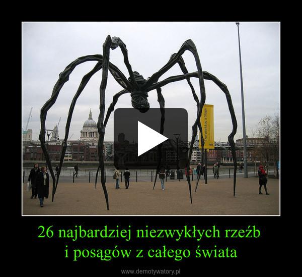 26 najbardziej niezwykłych rzeźb i posągów z całego świata –