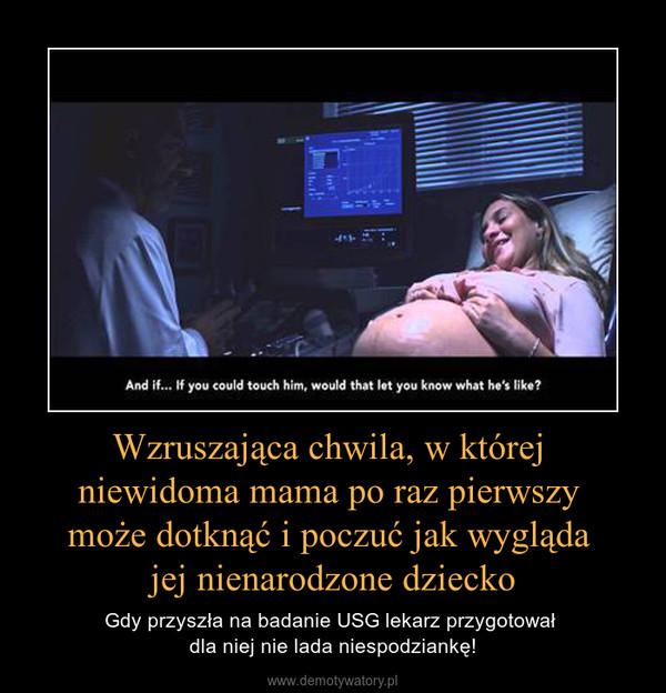 Wzruszająca chwila, w której niewidoma mama po raz pierwszy może dotknąć i poczuć jak wygląda jej nienarodzone dziecko – Gdy przyszła na badanie USG lekarz przygotował dla niej nie lada niespodziankę!