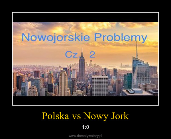 Polska vs Nowy Jork – 1:0