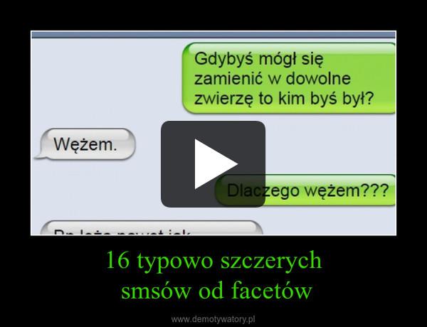 16 typowo szczerych smsów od facetów –