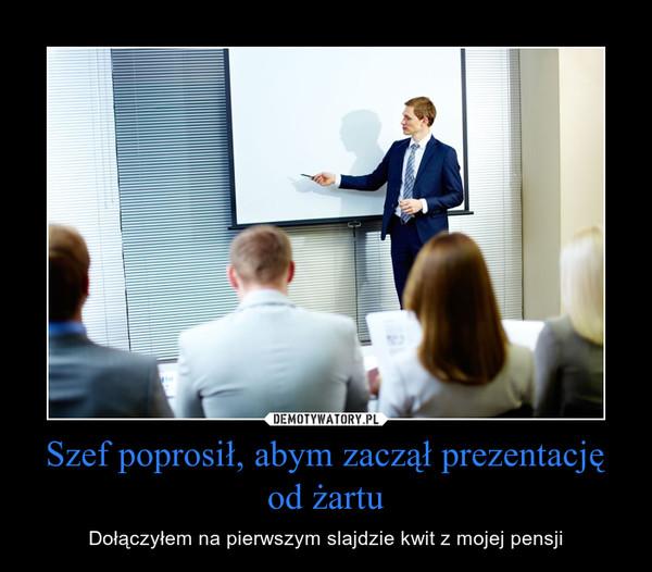 Szef poprosił, abym zaczął prezentację od żartu – Dołączyłem na pierwszym slajdzie kwit z mojej pensji
