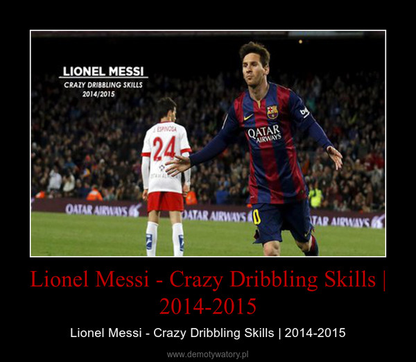 Lionel Messi - Crazy Dribbling Skills | 2014-2015 – Lionel Messi - Crazy Dribbling Skills | 2014-2015