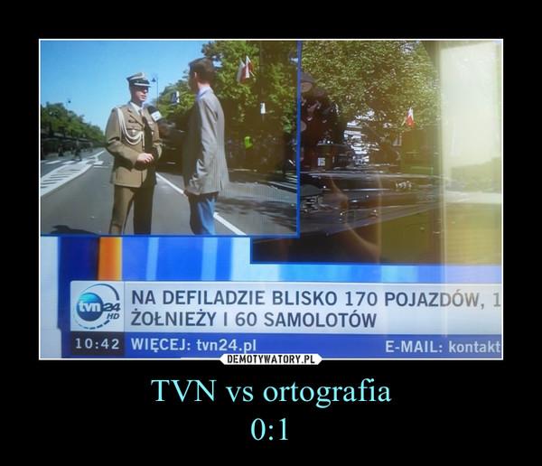 TVN vs ortografia0:1 –