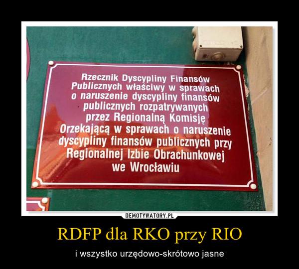 RDFP dla RKO przy RIO – i wszystko urzędowo-skrótowo jasne