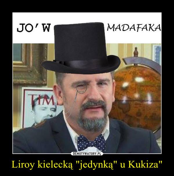 """Liroy kielecką """"jedynką"""" u Kukiza"""" –"""