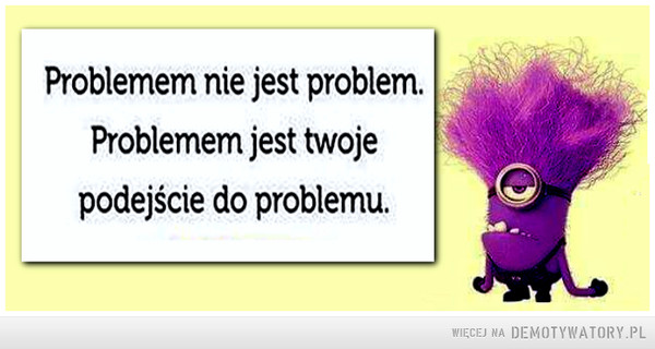 Problemem... –