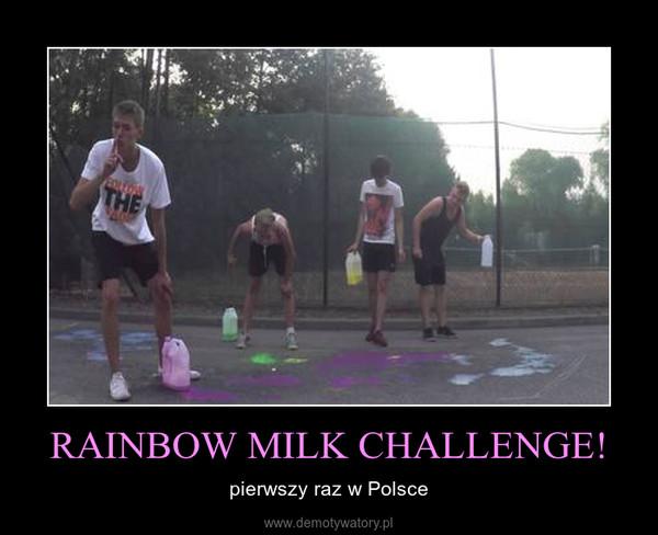RAINBOW MILK CHALLENGE! – pierwszy raz w Polsce