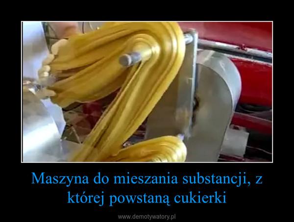 Maszyna do mieszania substancji, z której powstaną cukierki –