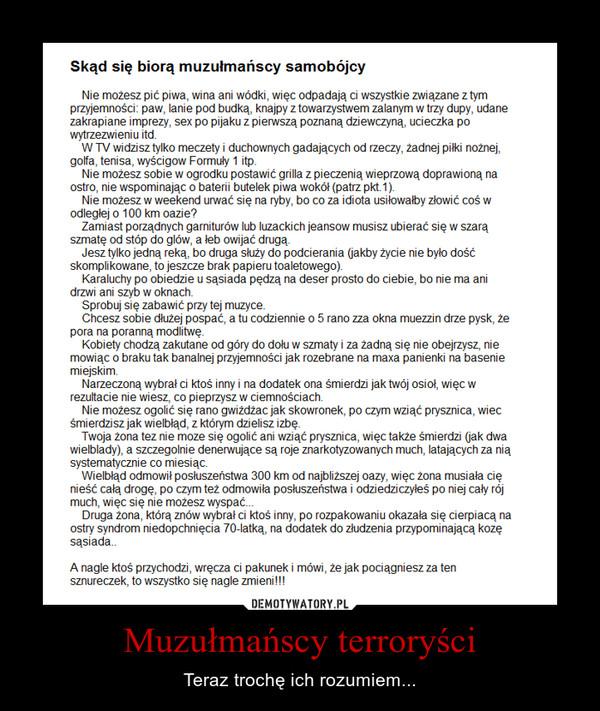 Muzułmańscy terroryści – Teraz trochę ich rozumiem...