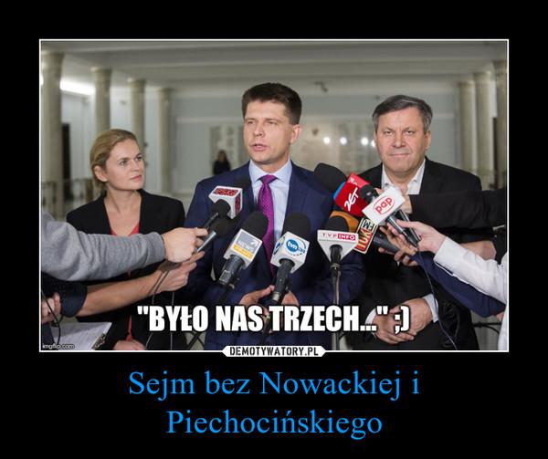 Sejm bez Nowackiej i Piechocińskiego –