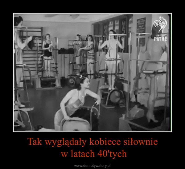 Tak wyglądały kobiece siłownie w latach 40'tych –