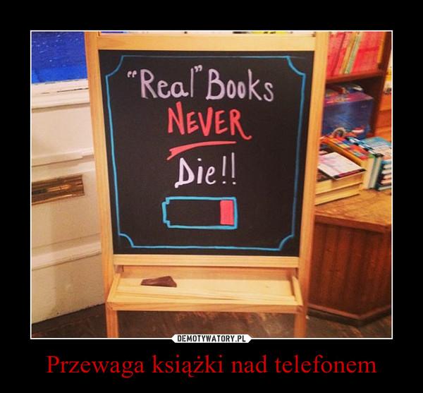 Przewaga książki nad telefonem –
