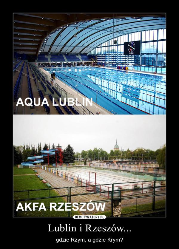 Lublin i Rzeszów... – gdzie Rzym, a gdzie Krym?